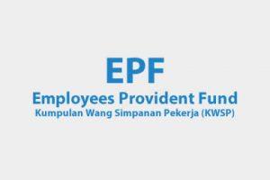 Employees Provident Fund (EPF) / Kumpulan Wang Simpanan Pekerja (KWSP)