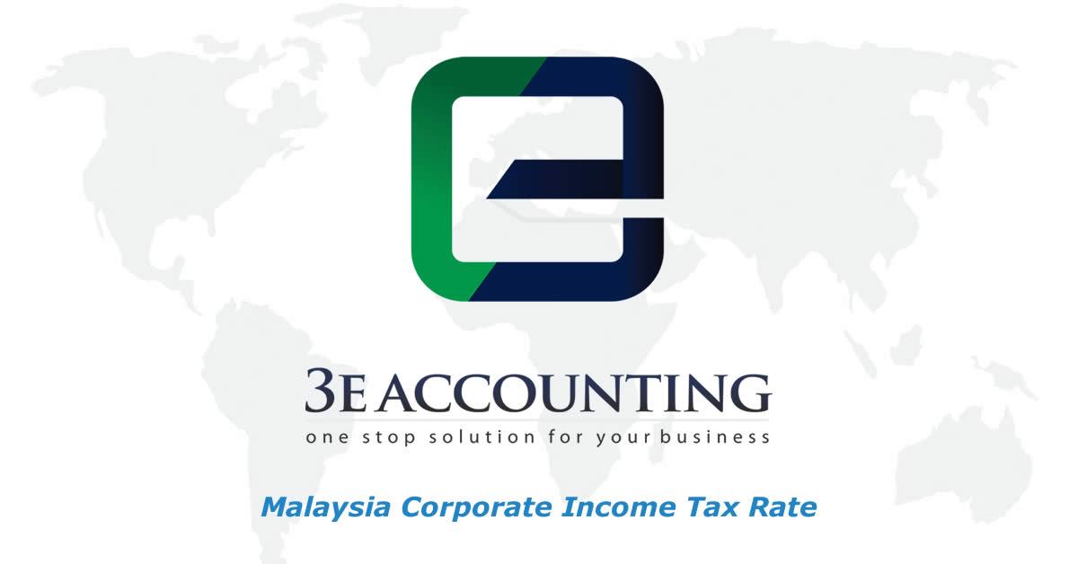 Malaysia Corporate Income Tax Rate - Tax in Malaysia