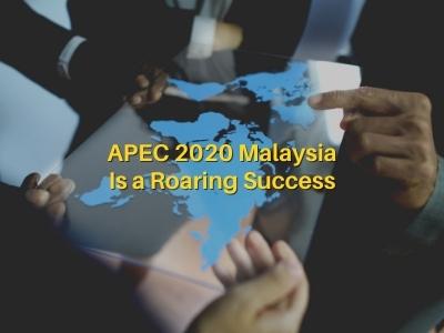 APEC 2020 Malaysia Is a Roaring Success