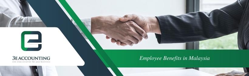 Employee Benefits in Malaysia
