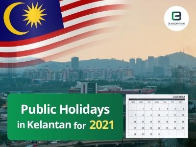 Kelantan Public Holidays 2021