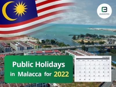 Malacca Public Holidays 2022